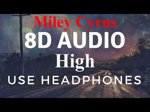 High (8D Audio) - Miley Cyrus   Plastic Hearts Full Album   Hannah Montana