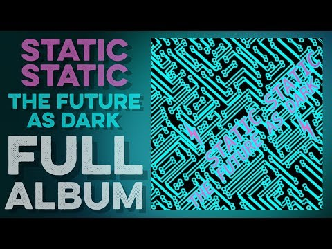 STATIC STATIC - The Future As Dark (Full Album) (2020) New Orleans, Louisiana (Full LP)